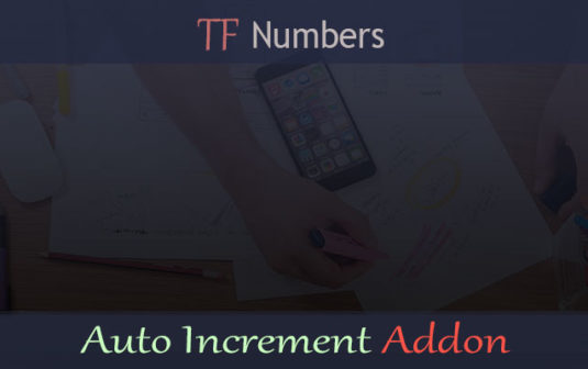 TF Numbers – Auto Increment Addon